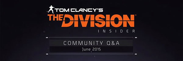 Tom Clancy's The Division - Community Q&A : June 2015