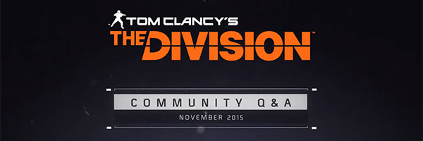 Tom Clancy's The Division - Community Q&A : November 2015